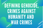 Defining Genocide, Crimes against Humanity and War Crimes
