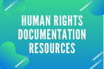 Human Rights Documentation Resources