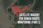 Video Tutorials on Satellite Imagery for Human Rights Monitoring (Part 1 of 2)