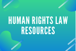 Human Rights Law Resources